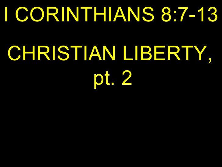 I CORINTHIANS 8:7-13 CHRISTIAN LIBERTY,  pt. 2