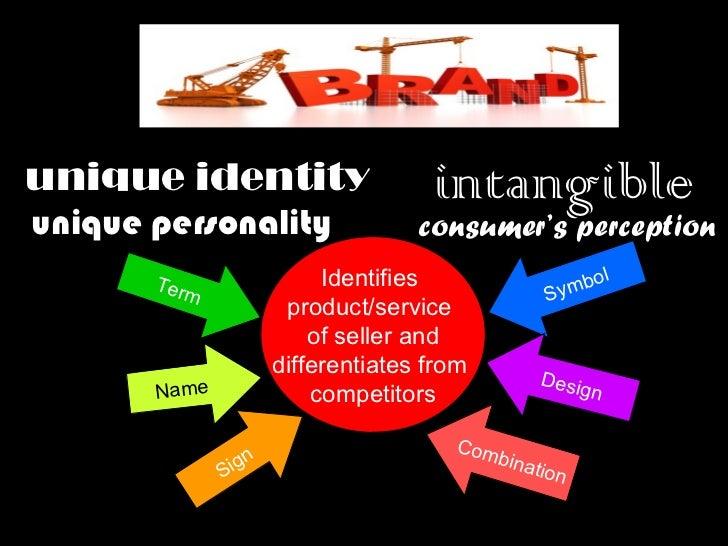 unique identity                       intangibleunique personality                   consumer's perception                ...