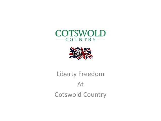 Liberty Freedom        AtCotswold Country