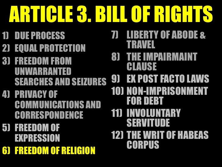 ARTICLE 3. BILL OF RIGHTS1) DUE PROCESS             7) LIBERTY OF ABODE &2) EQUAL PROTECTION            TRAVEL3) FREEDOM F...