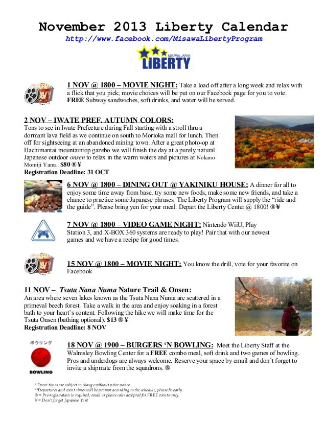 November 2013 Liberty Calendar http://www.facebook.com/MisawaLibertyProgram  1 NOV @ 1800 – MOVIE NIGHT: Take a load off a...