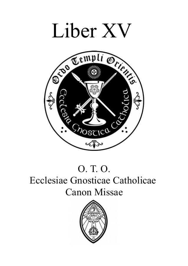 Liber XV  O. T. O.  Ecclesiae Gnosticae Catholicae  Canon Missae