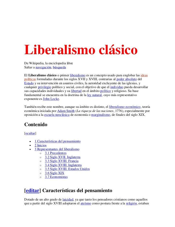 Liberalismo clásicoDe Wikipedia, la enciclopedia libreSaltar a navegación, búsquedaEl Liberalismo clásico o primer liberal...