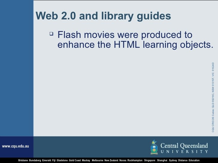 Web 2.0 and library guides <ul><li>Flash movies were produced to enhance the HTML learning objects. </li></ul>