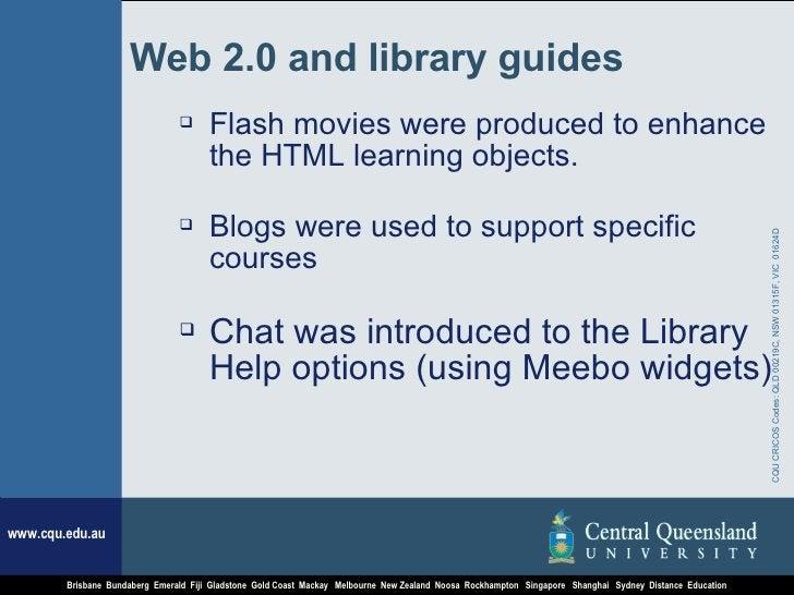 Web 2.0 and library guides <ul><li>Flash movies were produced to enhance the HTML learning objects. </li></ul><ul><li>Blog...