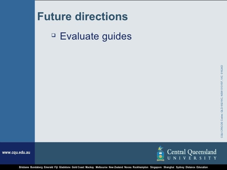 Future directions <ul><li>Evaluate guides </li></ul>