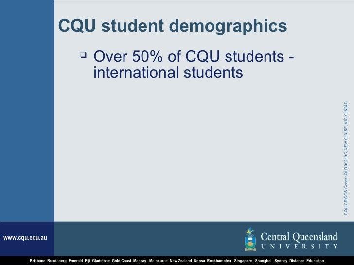 CQU student demographics <ul><li>Over 50% of CQU students - international students  </li></ul>