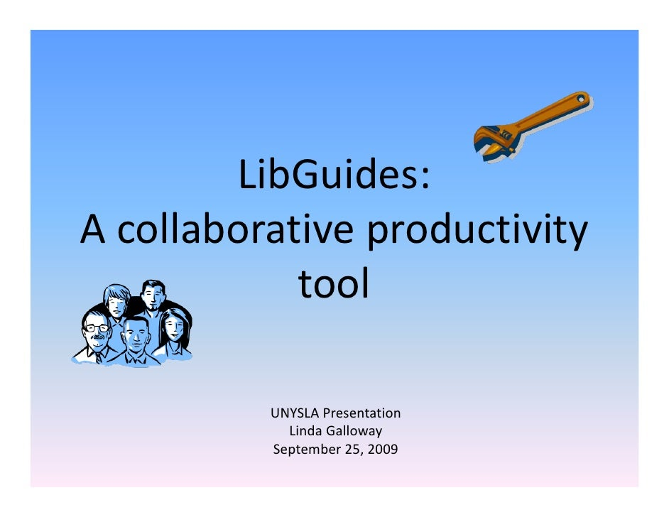 LibGuides: Acollaborativeproductivity             tool            UNYSLAPresentation             LindaGalloway       ...