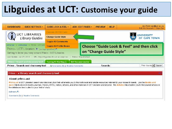 "Libguides at UCT: Customise your guide                   Choose ""Guide Look & Feel"" and then click                   on ""C..."