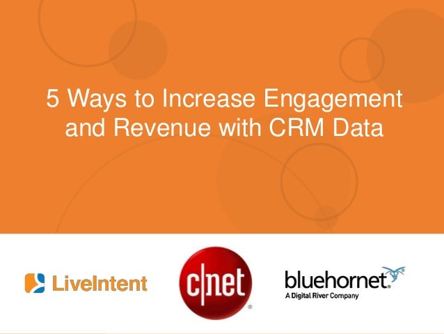 5 Ways to Increase Engagement and Revenue with CRM Data