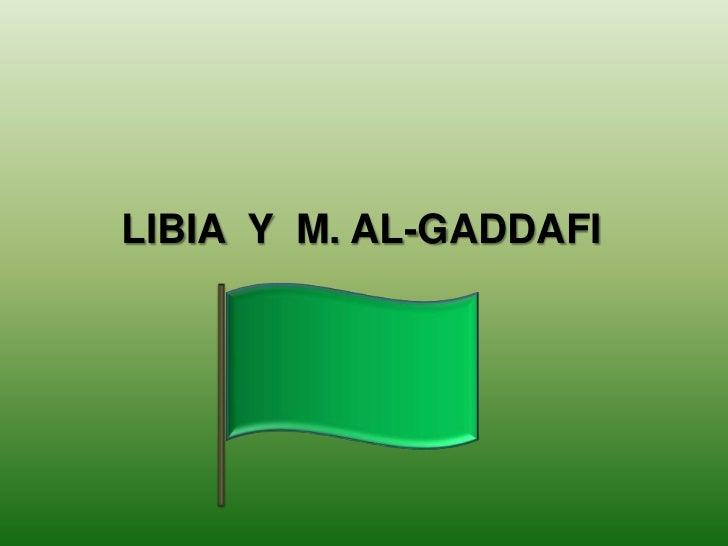 LIBIA Y M. AL-GADDAFI