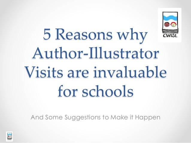5 Reasons why Author-Illustrator Visits are invaluable for schools And Some Suggestions to Make it Happen