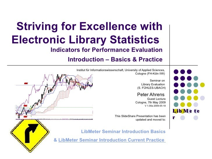 Striving for Excellence with Electronic Library Statistics  Indicators for Performance Evaluation Introduction – Basics & ...
