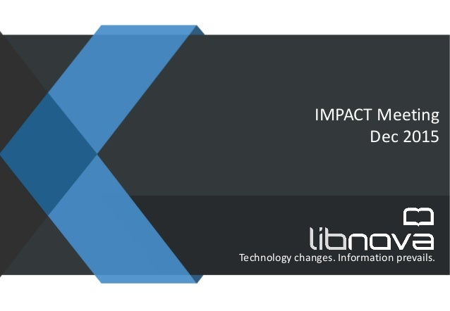 Technology changes. Information prevails. IMPACT Meeting Dec 2015