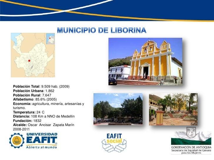 MUNICIPIO DE LIBORINA <br />Población Total: 9.509 hab. (2009)<br />Población Urbana: 1.862<br />Población Rural: 7.647<br...