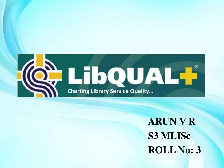 Charting Library Service Quality…                              ARUN V R                              S3 MLISc             ...