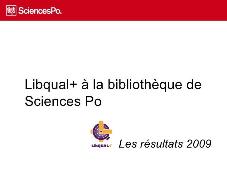Libqual+ à la bibliothèque de Sciences Po Les résultats 2009