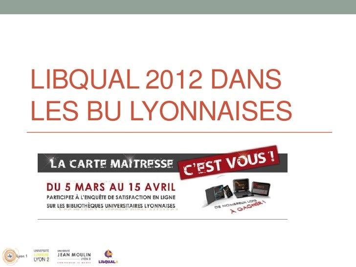 LIBQUAL 2012 DANSLES BU LYONNAISES