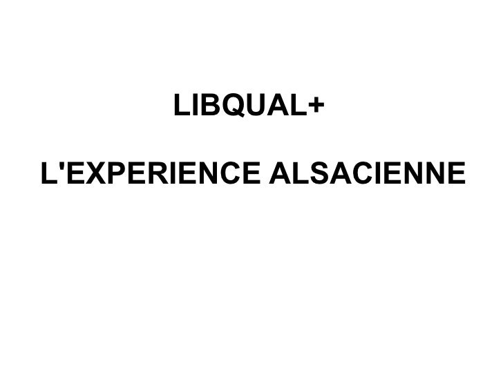 LIBQUAL+  L'EXPERIENCE ALSACIENNE