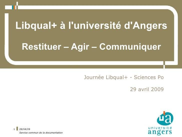 Libqual+ à l'université d'Angers       Restituer – Agir – Communiquer                                            Journée L...