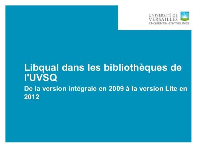 Libqual dans les bibliothèques delUVSQDe la version intégrale en 2009 à la version Lite en2012