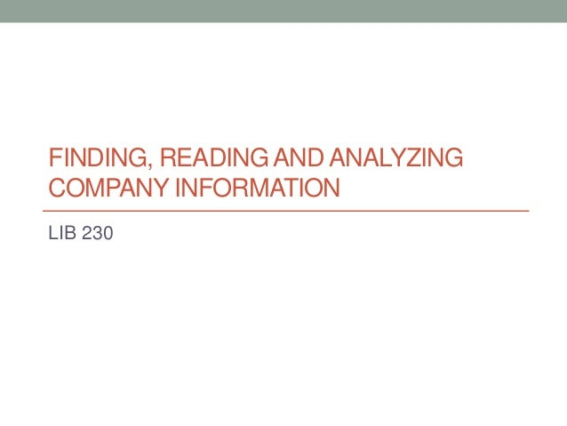 FINDING, READING AND ANALYZING COMPANY INFORMATION LIB 230