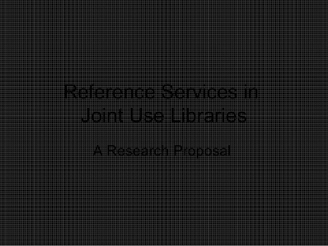 Reference Services in Joint Use Libraries A Research Proposal