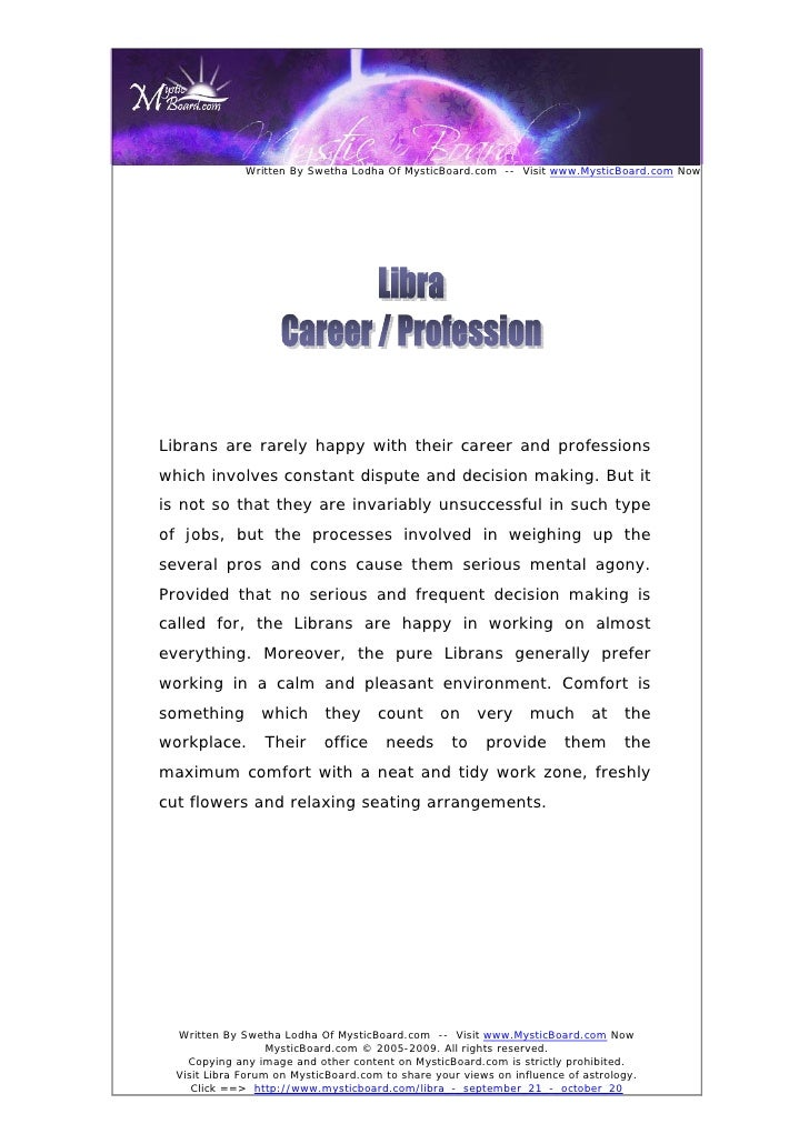 Written By Swetha Lodha Of MysticBoard.com -- Visit www.MysticBoard.com Now     Librans are rarely happy with their career...