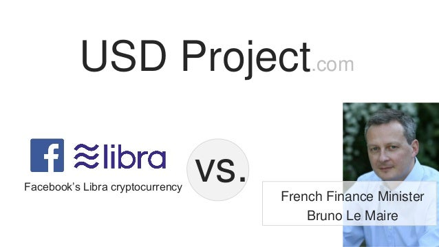USD Project.com vs.Facebook's Libra cryptocurrency French Finance Minister Bruno Le Maire