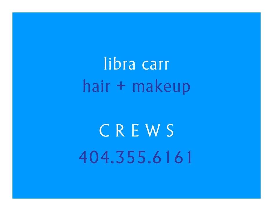 libra carr hair + makeup    CREWS 404.355.6161