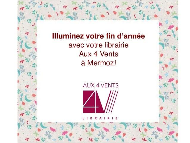 Illuminez votre fin d'année avec votre librairie Aux 4 Vents à Mermoz!
