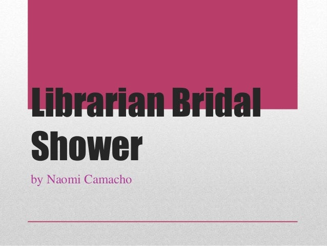 Librarian Bridal Shower by Naomi Camacho