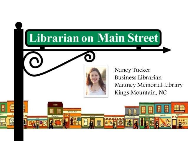 Nancy Tucker Business Librarian Mauney Memorial Library Kings Mountain, NC