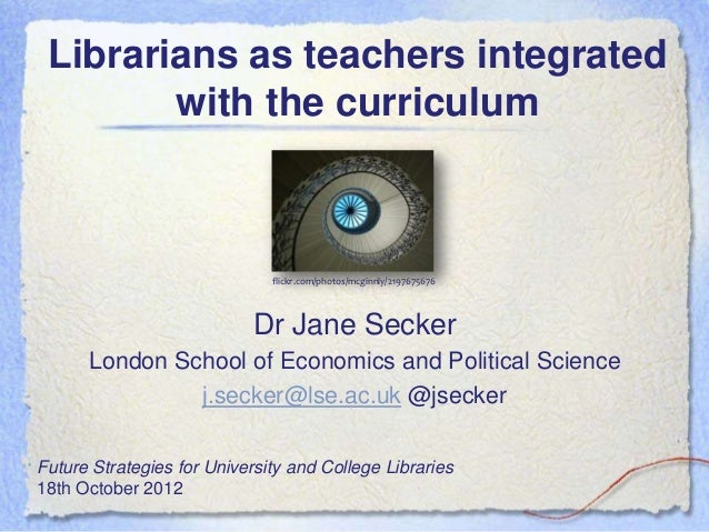 Librarians as teachers integrated        with the curriculum                              flickr.com/photos/mcginnly/21976...