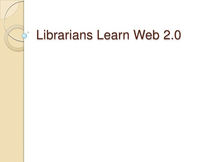 Librarians Learn Web 2.0 <br />