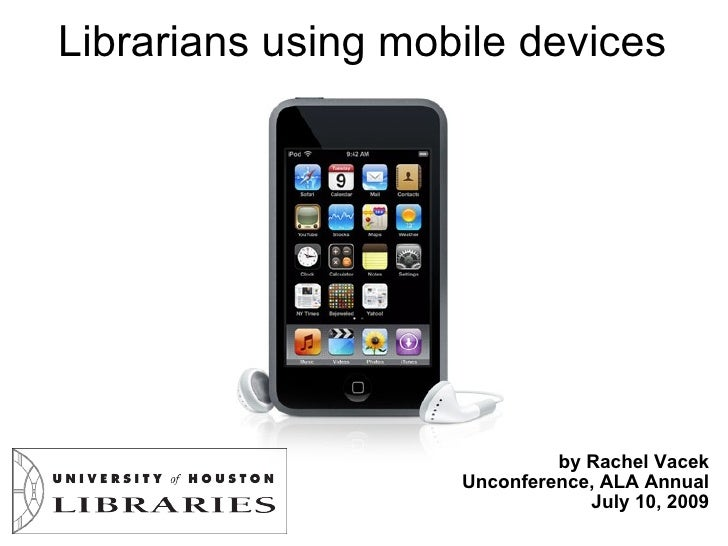 Librarians using mobile devices                                  by Rachel Vacek                     Unconference, ALA Ann...