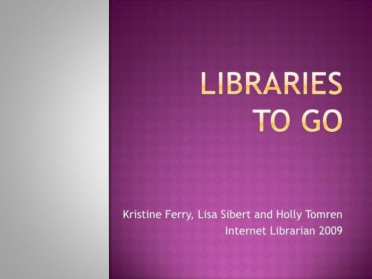 Kristine Ferry, Lisa Sibert and Holly Tomren Internet Librarian 2009