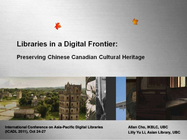 International Conference on Asia-Pacific Digital Libraries   Allan Cho, IKBLC, UBC(ICADL 2011), Oct 24-27                 ...