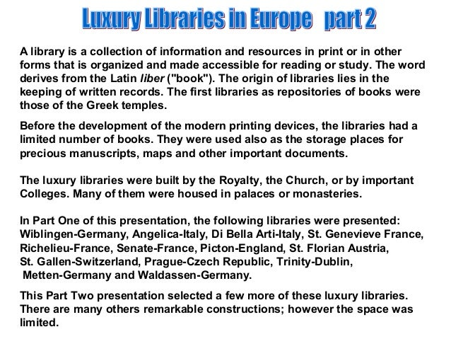 A library is a collection of information and resources in print or in other forms that is organized and made accessible fo...