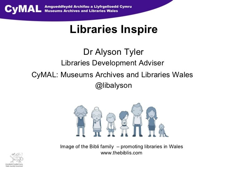 Libraries Inspire<br />Dr Alyson Tyler<br />Libraries Development Adviser <br />CyMAL: Museums Archives and Libraries Wale...