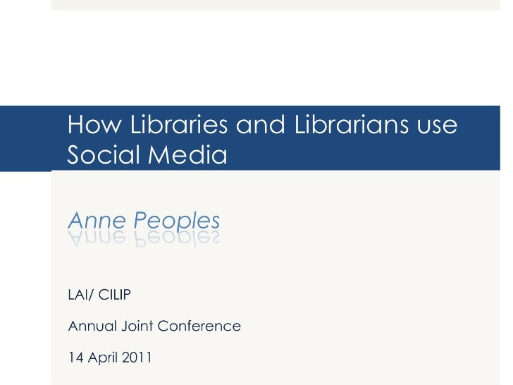 How Libraries and Librarians use Social Media
