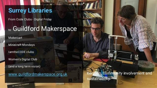 Surrey Libraries From Code Clubs - Digital Friday to Guildford Makerspace Makercart Minecraft Mondays IamtheCODE clubs Wom...