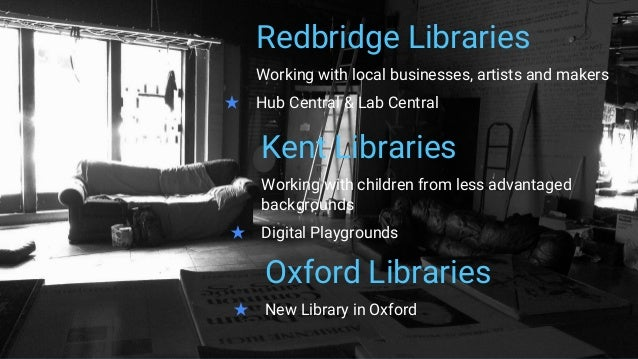 Redbridge Libraries Working with local businesses, artists and makers ★ Hub Central & Lab Central Kent Libraries Working w...