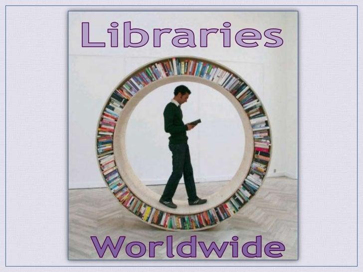 Libraries<br />Worldwide<br />
