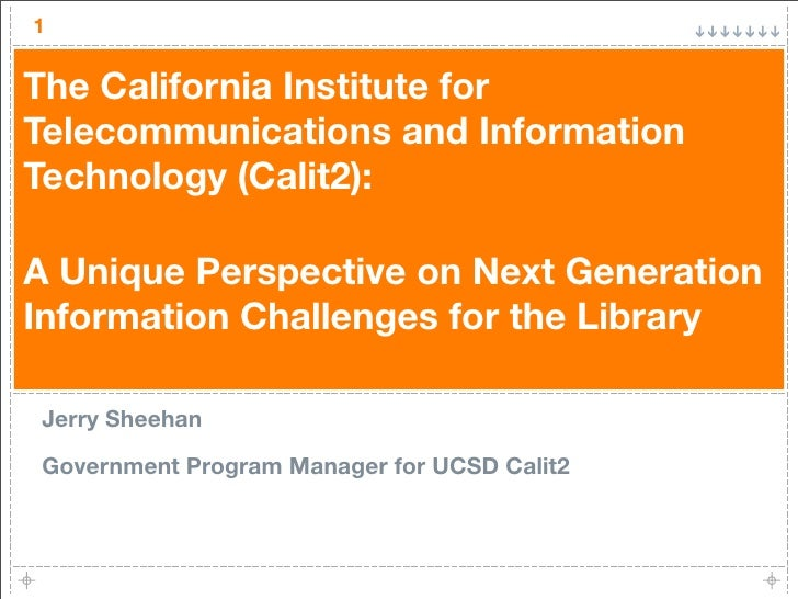 1  The California Institute for Telecommunications and Information Technology (Calit2):  A Unique Perspective on Next Gene...