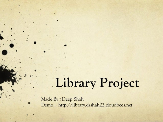 Library Project Made By : Deep Shah Demo : http://library.dsshah22.cloudbees.net