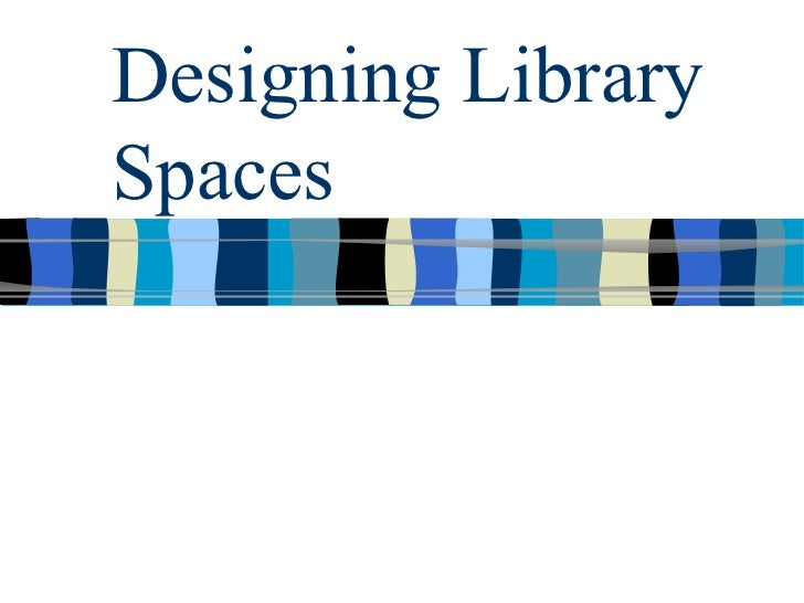 Designing Library Spaces