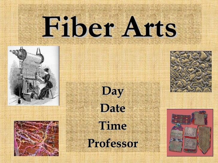 Fiber Arts Day Date Time Professor