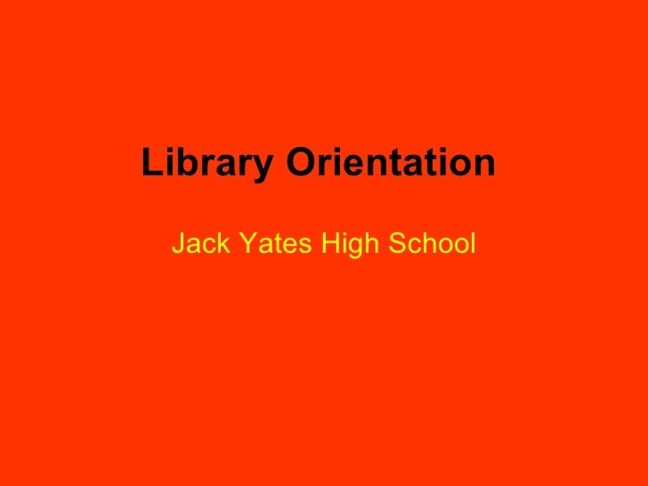 Library Orientation Jack Yates High School