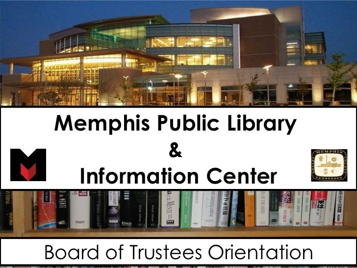Memphis Public Library  &  Information Center Board of Trustees Orientation